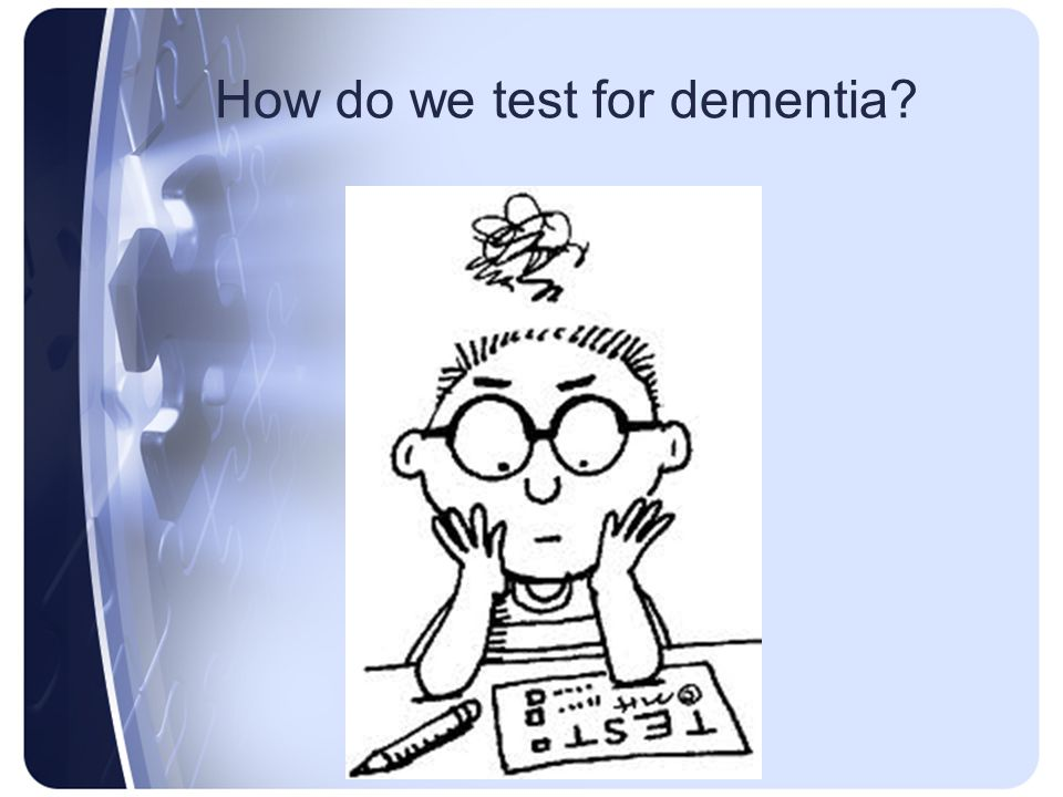 How do we test for dementia