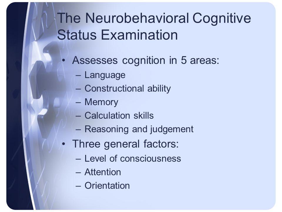 The Neurobehavioral Cognitive Status Examination