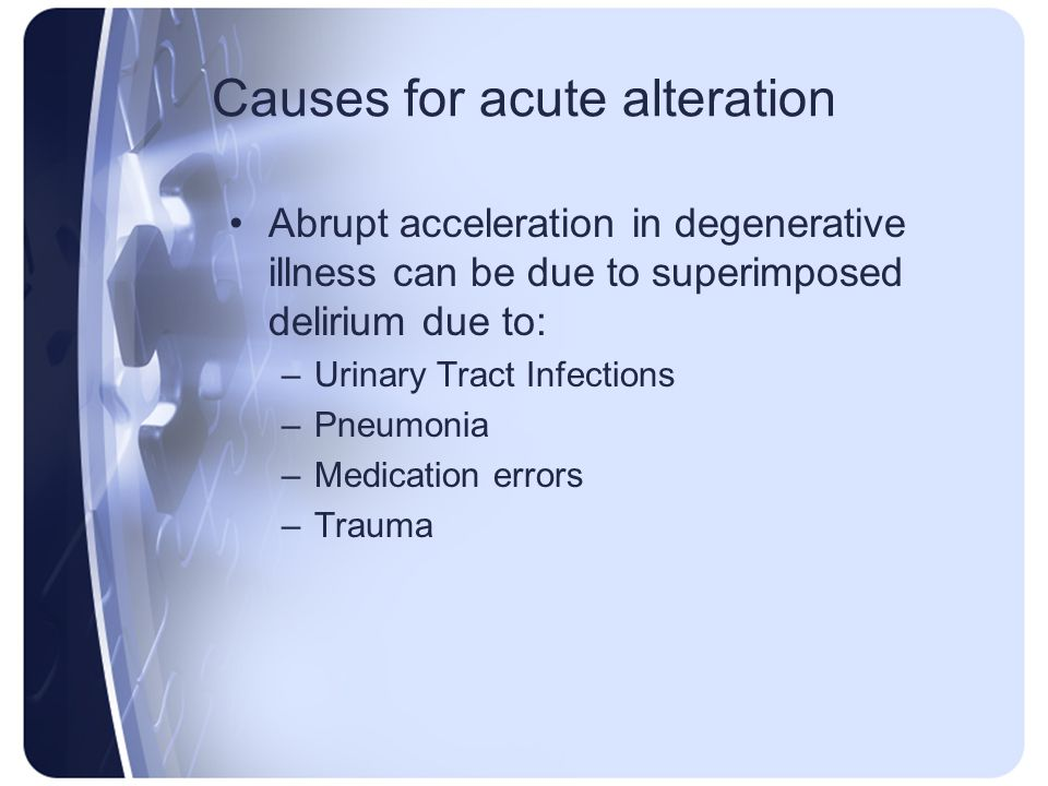 Causes for acute alteration