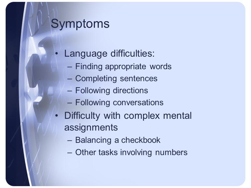 Symptoms Language difficulties: