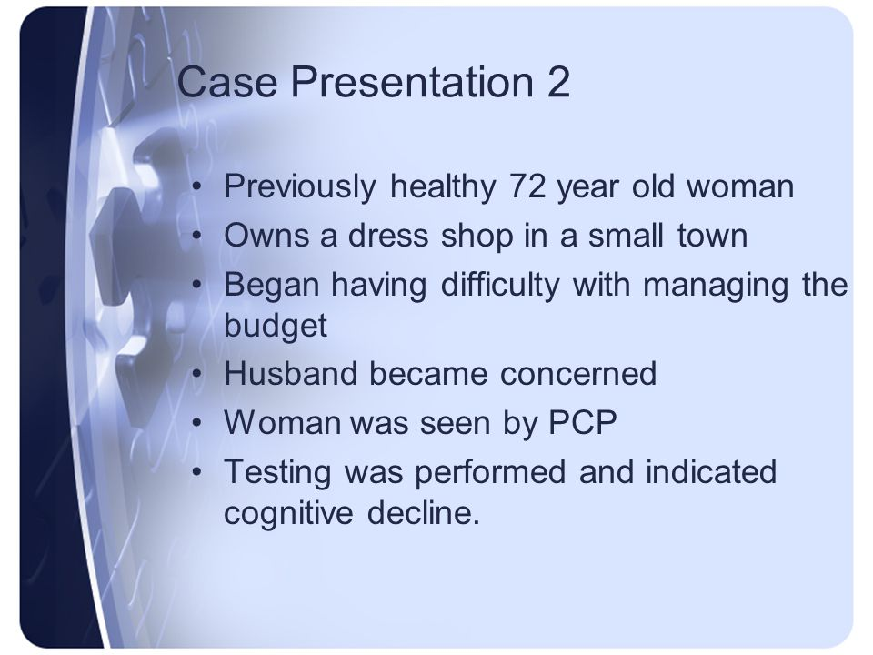 Case Presentation 2 Previously healthy 72 year old woman
