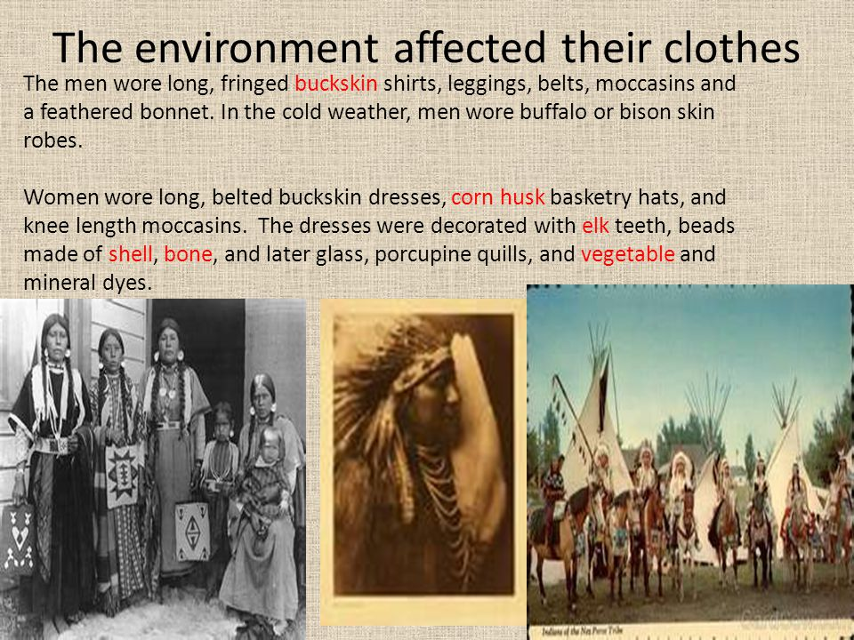 The environment affected their clothes