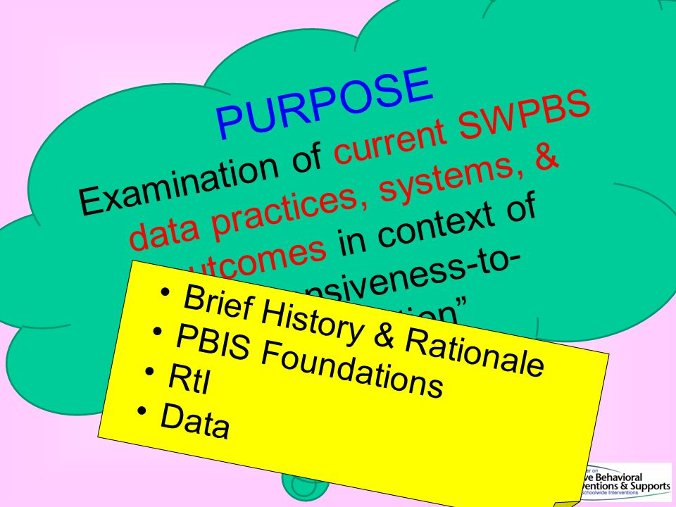 PURPOSE Examination of current SWPBS data practices, systems, & outcomes in context of responsiveness-to-intervention