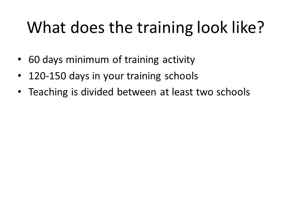 What does the training look like