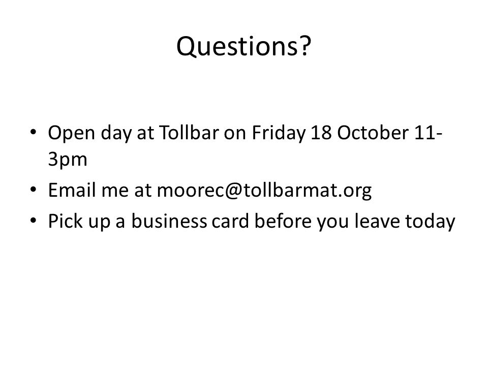 Questions Open day at Tollbar on Friday 18 October 11-3pm
