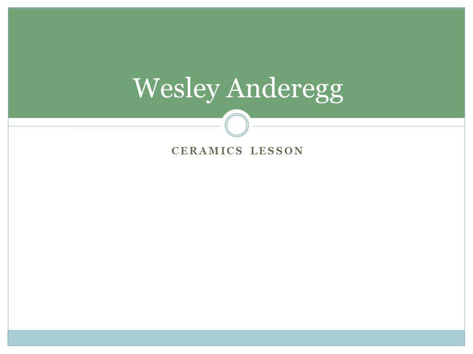 Wesley Anderegg Ceramics lesson