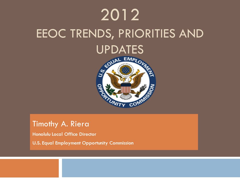 2012 EEOC Trends, Priorities and Updates
