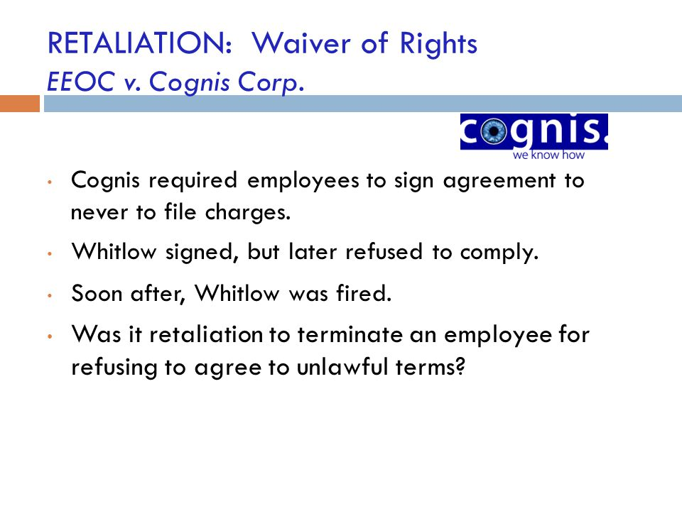 RETALIATION: Waiver of Rights EEOC v. Cognis Corp.