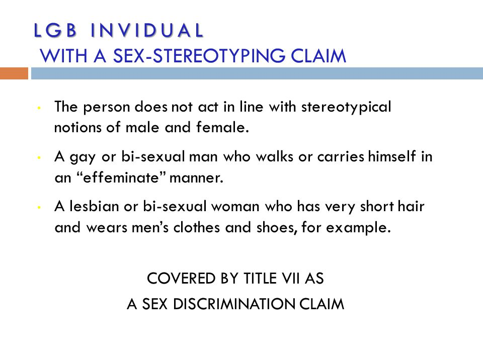 LGB INVIDUAL WITH A SEX-STEREOTYPING CLAIM