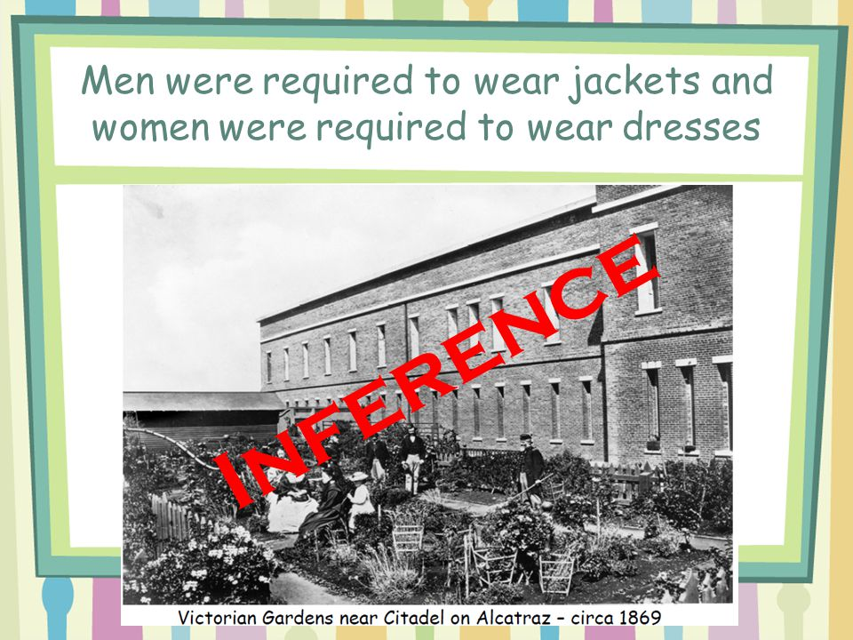 Men were required to wear jackets and women were required to wear dresses