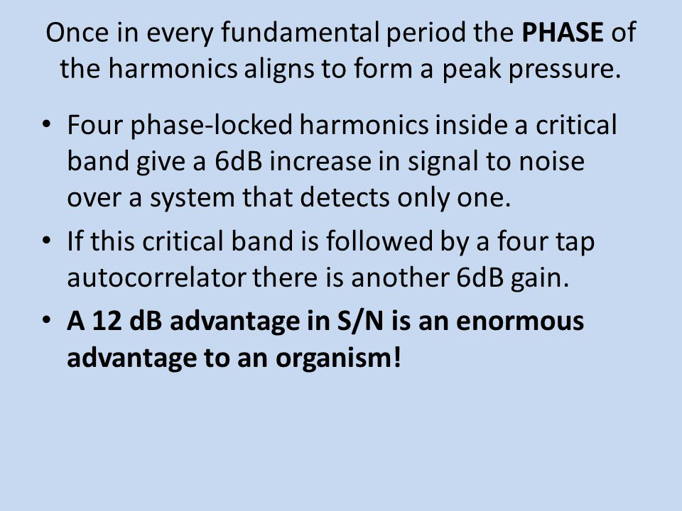Once in every fundamental period the PHASE of the harmonics aligns to form a peak pressure.