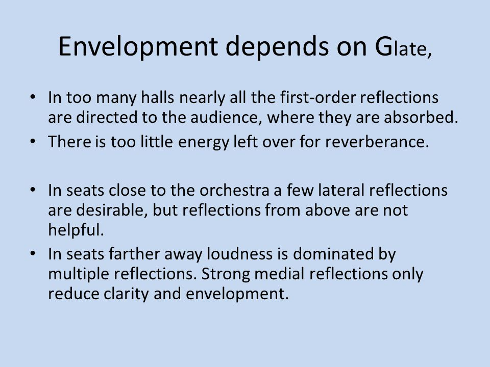 Envelopment depends on Glate,