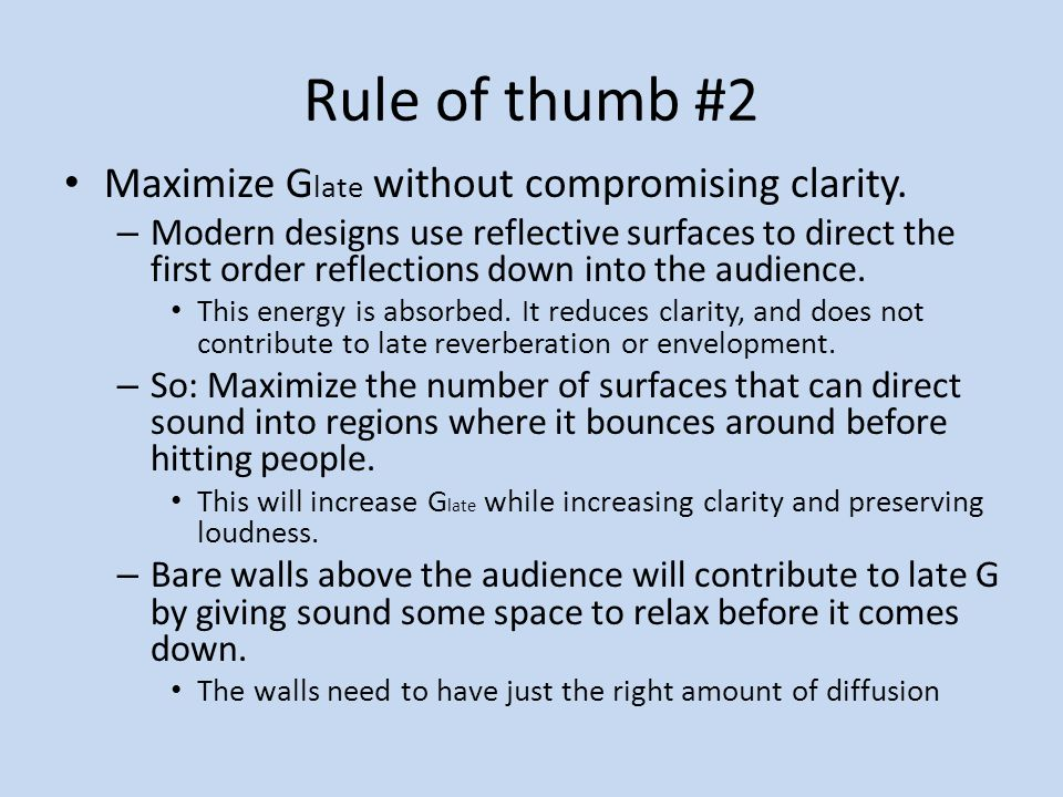 Rule of thumb #2 Maximize Glate without compromising clarity.