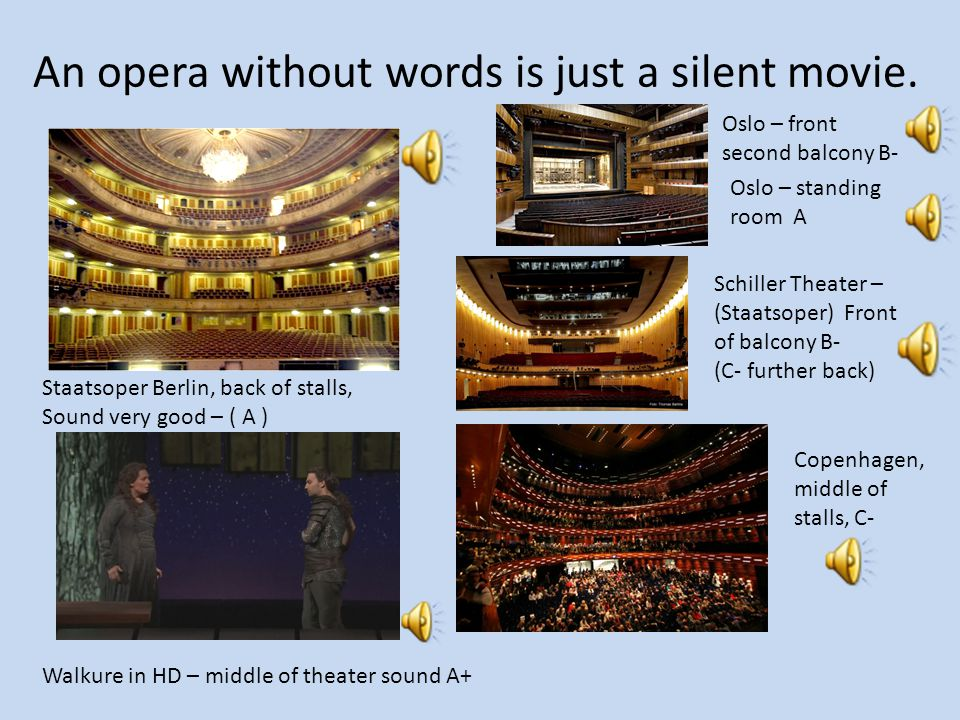 An opera without words is just a silent movie.