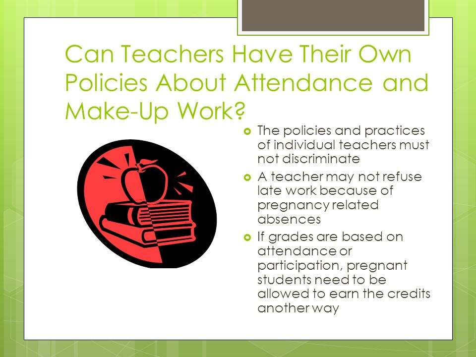 Can Teachers Have Their Own Policies About Attendance and Make-Up Work
