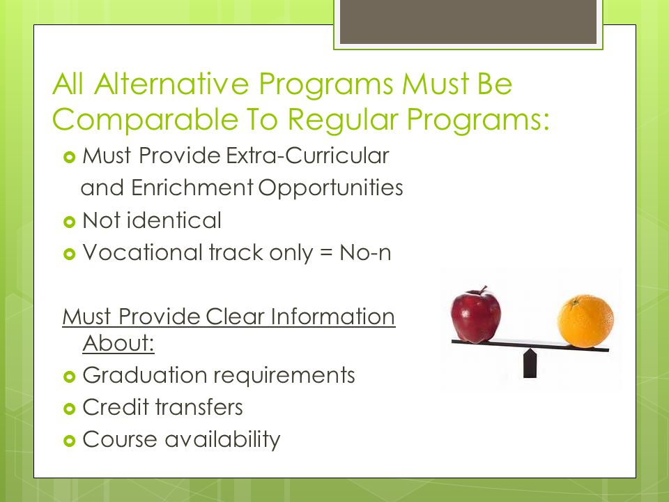 All Alternative Programs Must Be Comparable To Regular Programs: