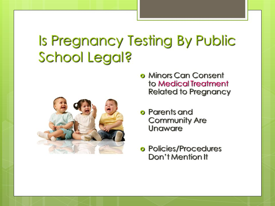 Is Pregnancy Testing By Public School Legal