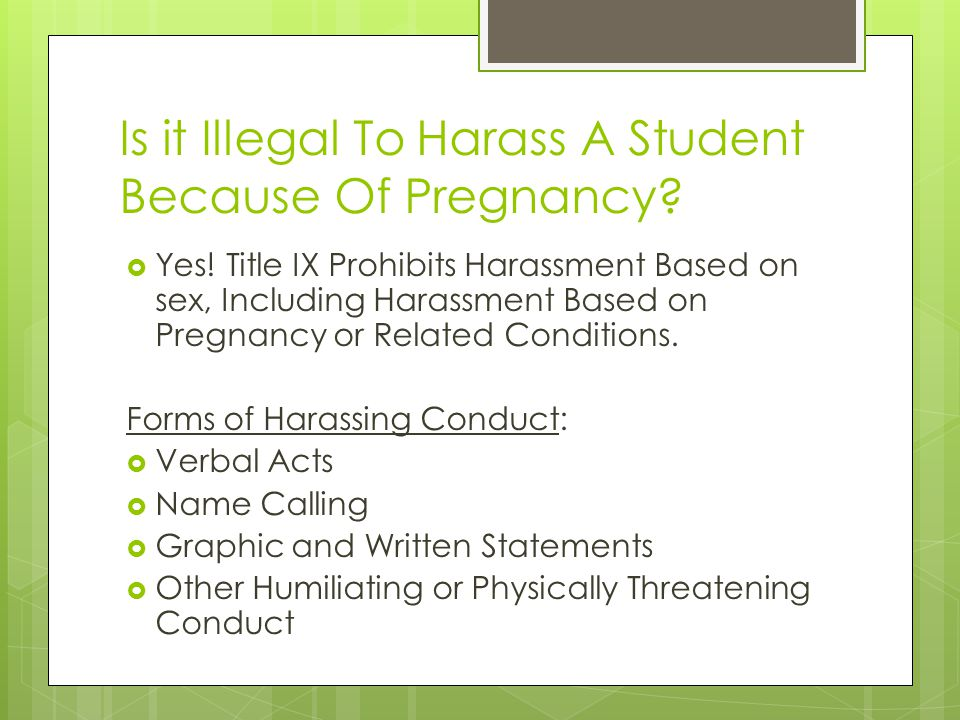 Is it Illegal To Harass A Student Because Of Pregnancy