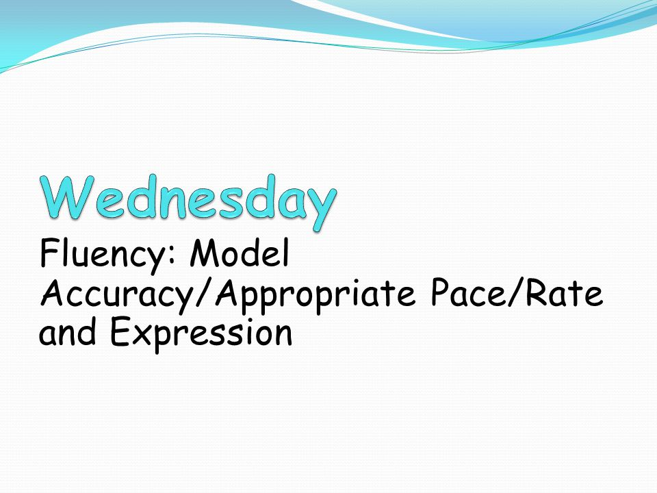Fluency: Model Accuracy/Appropriate Pace/Rate and Expression