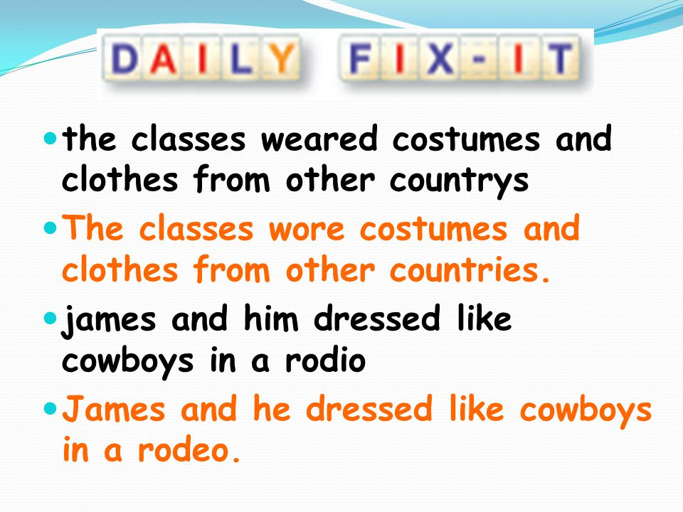 the classes weared costumes and clothes from other countrys