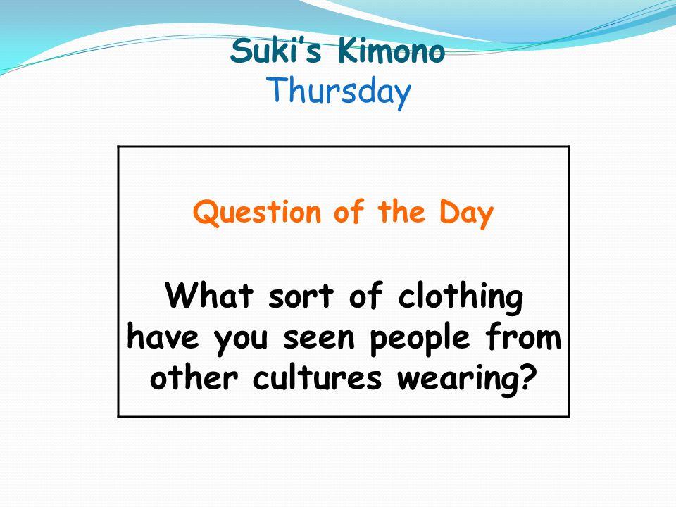 Suki's Kimono Thursday