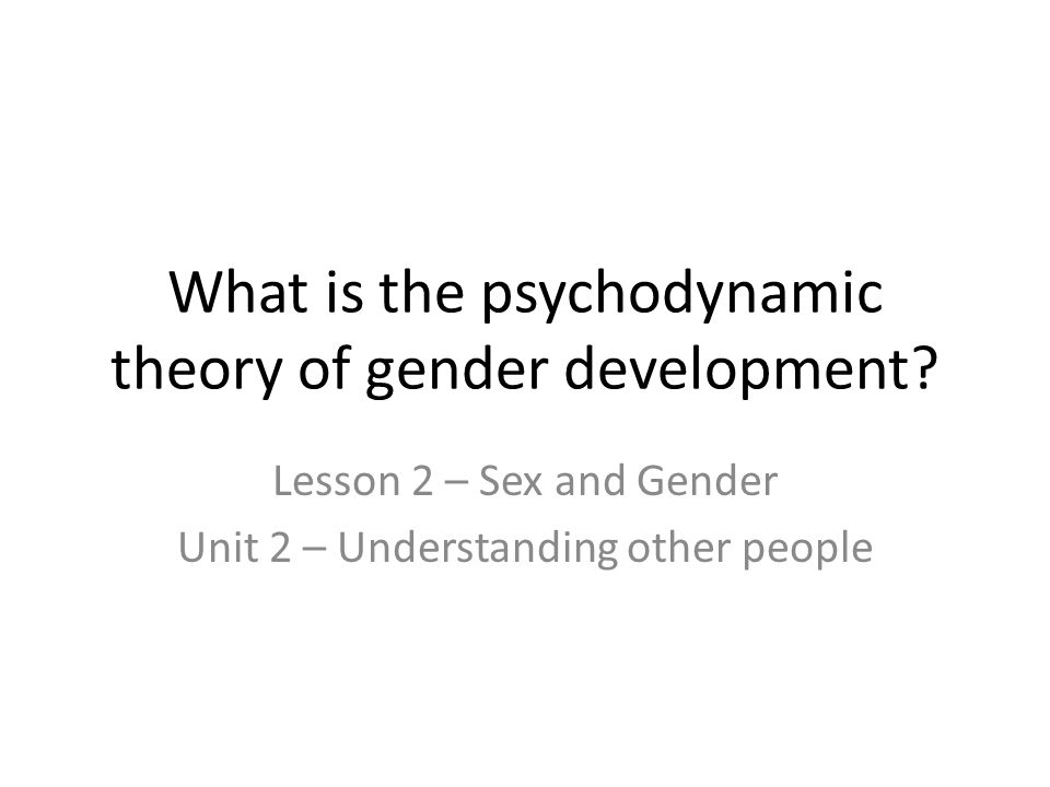What is the psychodynamic theory of gender development