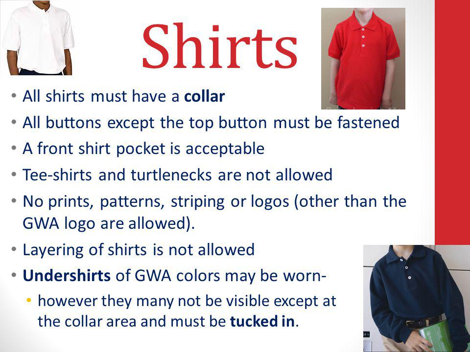 Shirts All shirts must have a collar