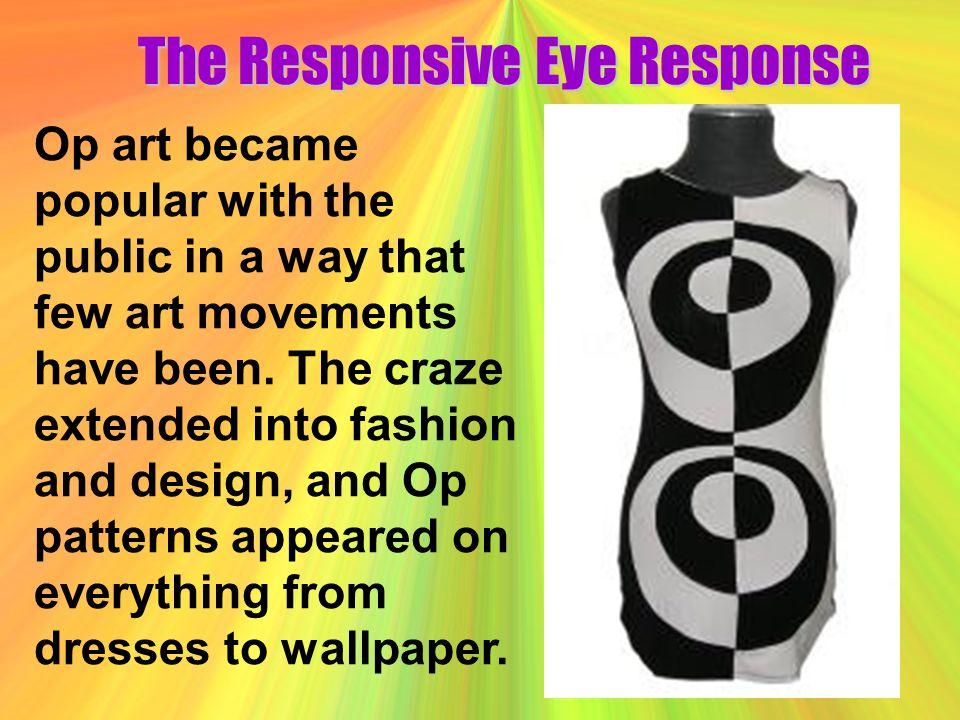 The Responsive Eye Response