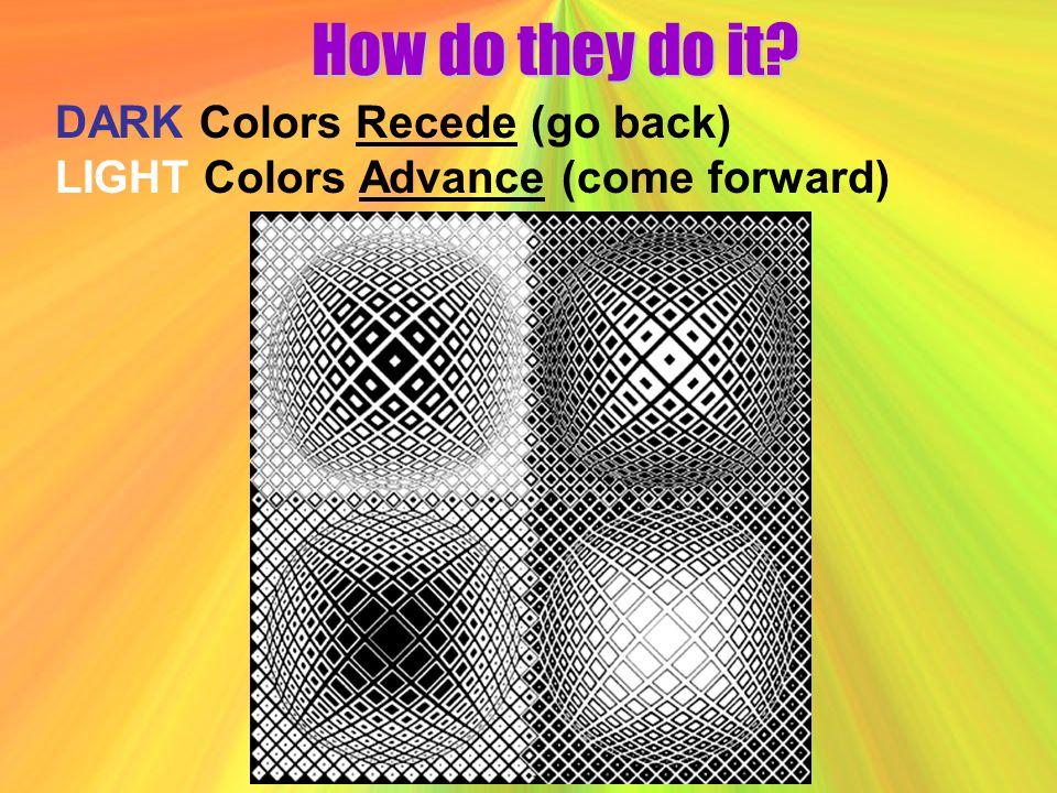 How do they do it DARK Colors Recede (go back)