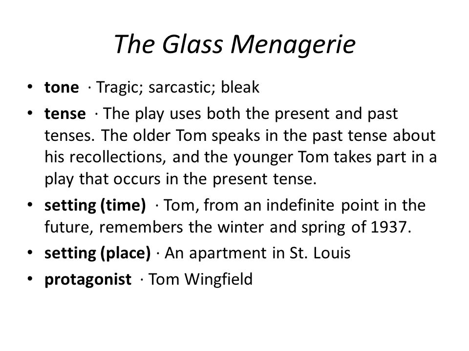 The Glass Menagerie tone · Tragic; sarcastic; bleak