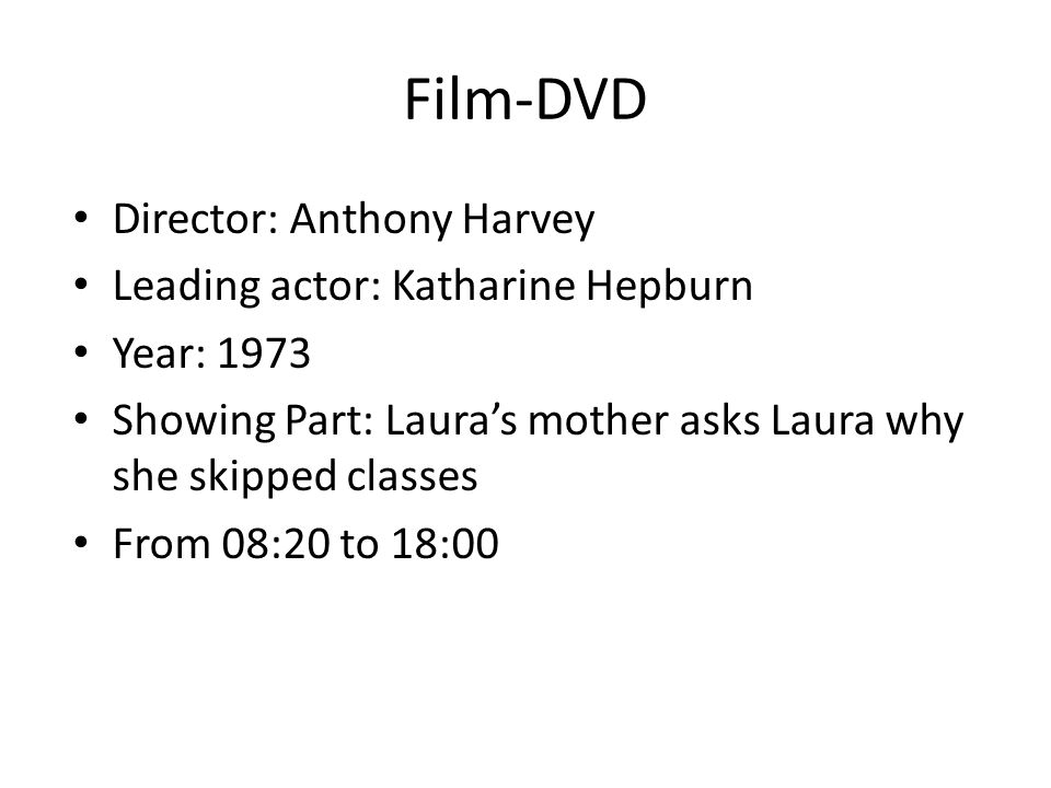 Film-DVD Director: Anthony Harvey Leading actor: Katharine Hepburn