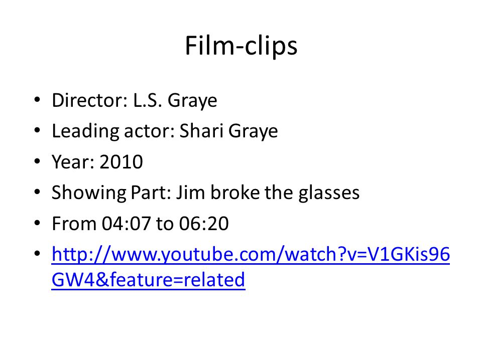 Film-clips Director: L.S. Graye Leading actor: Shari Graye Year: 2010