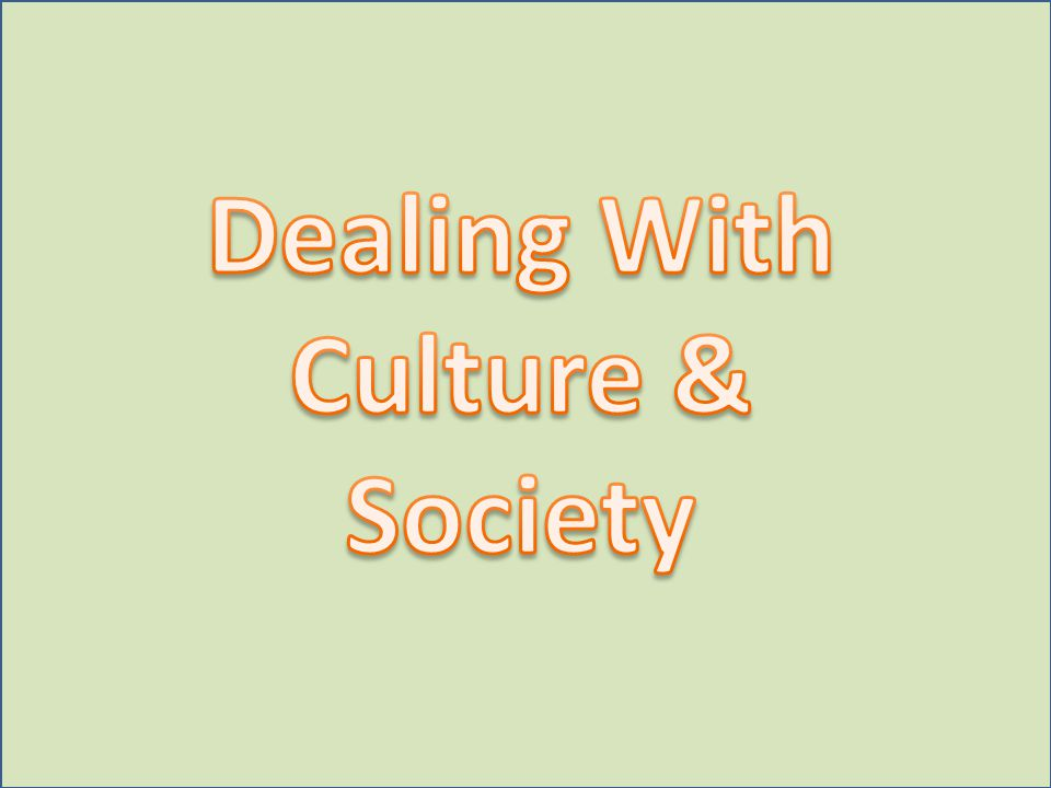 Dealing With Culture & Society