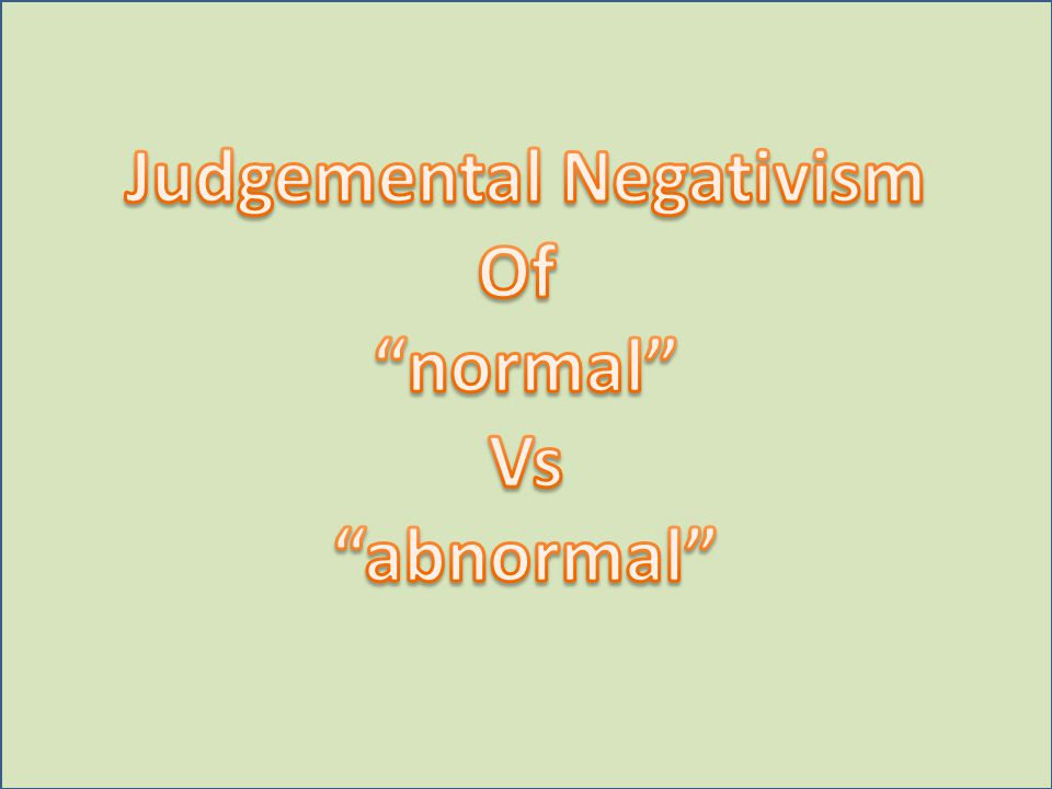 Judgemental Negativism