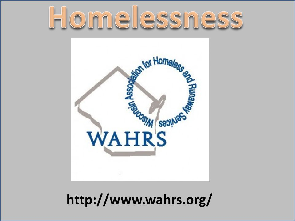 Homelessness http://www.wahrs.org/