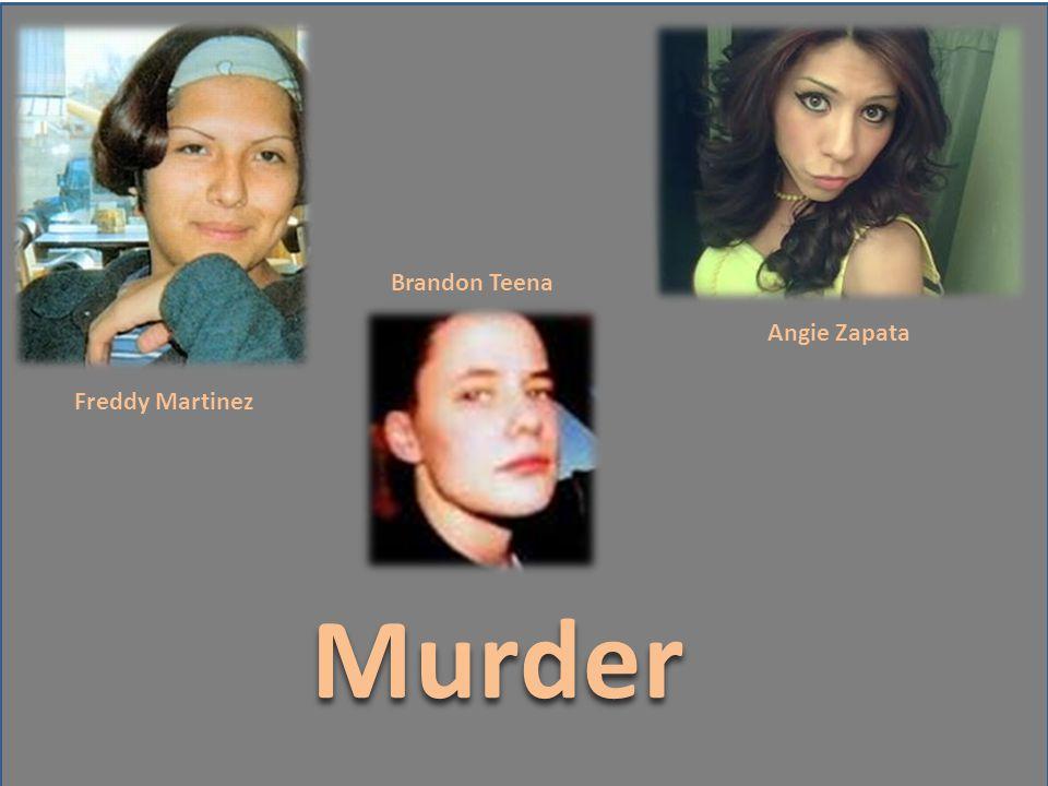 Brandon Teena Angie Zapata Freddy Martinez Murder