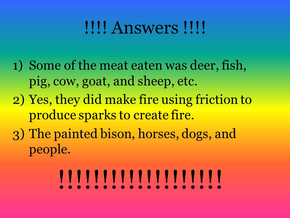 !!!! Answers !!!! Some of the meat eaten was deer, fish, pig, cow, goat, and sheep, etc.