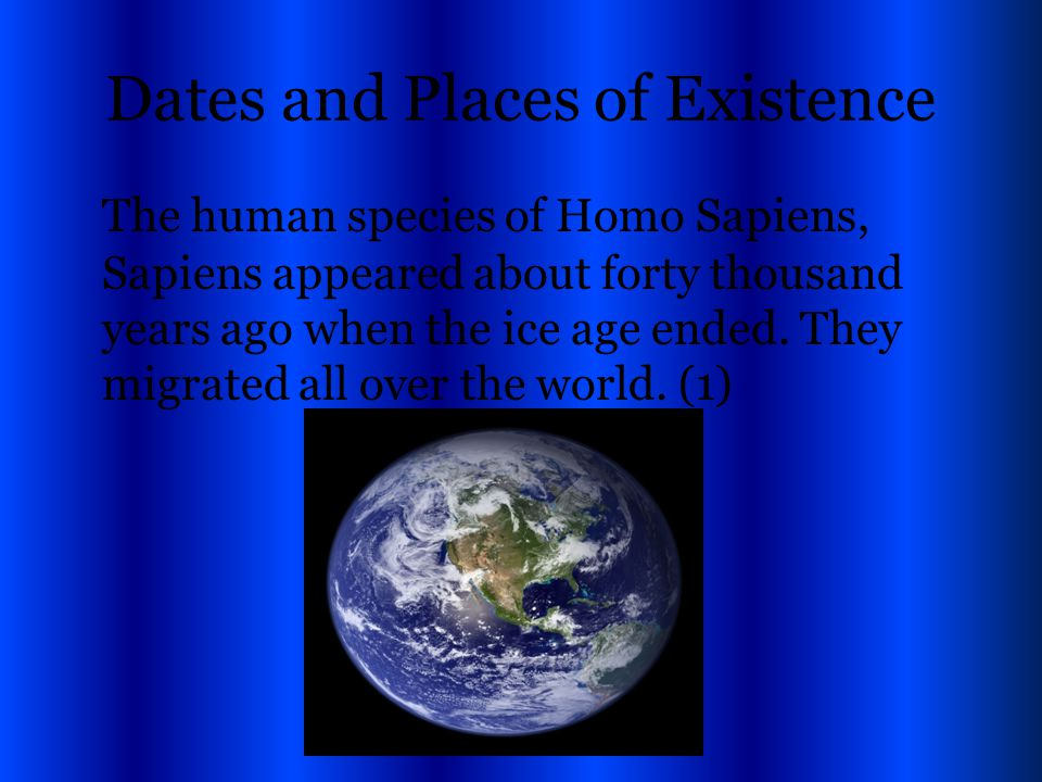 Dates and Places of Existence