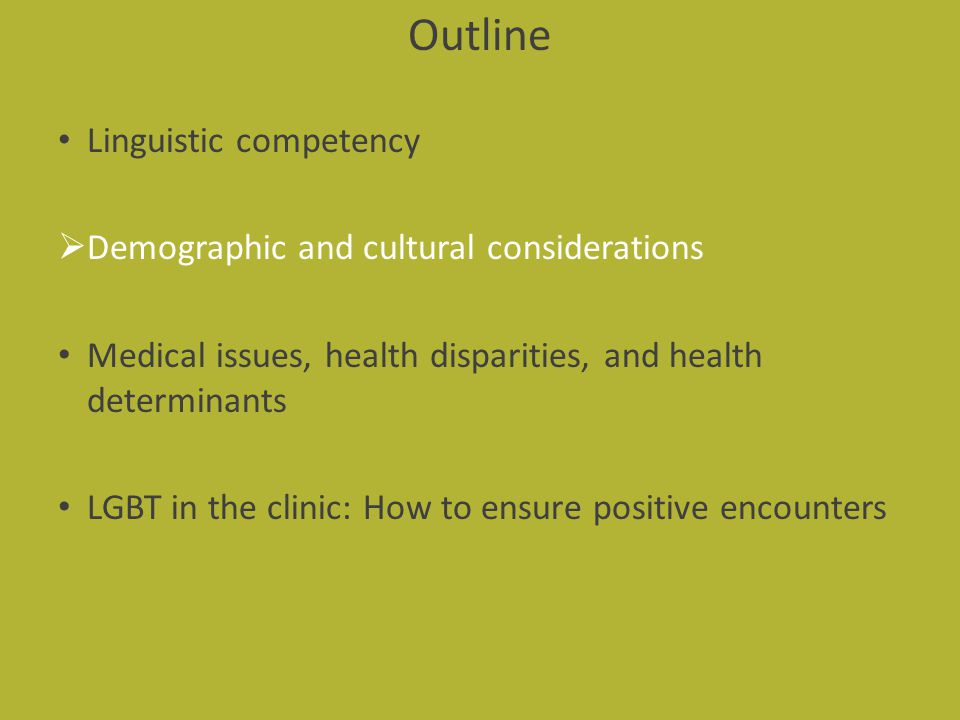 Outline Linguistic competency Demographic and cultural considerations
