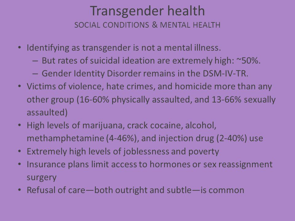 Transgender health SOCIAL CONDITIONS & MENTAL HEALTH