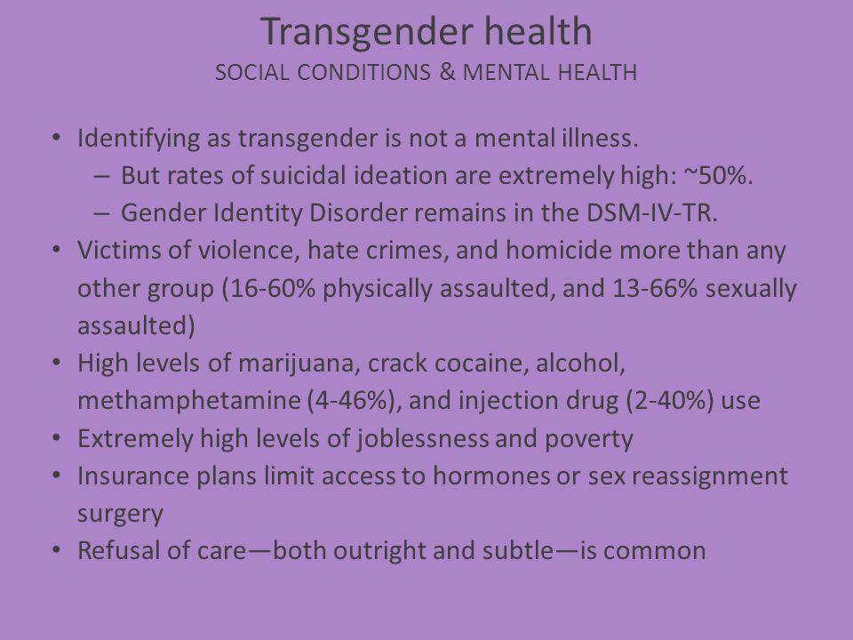Transgender health SOCIAL CONDITIONS & MENTAL HEALTH