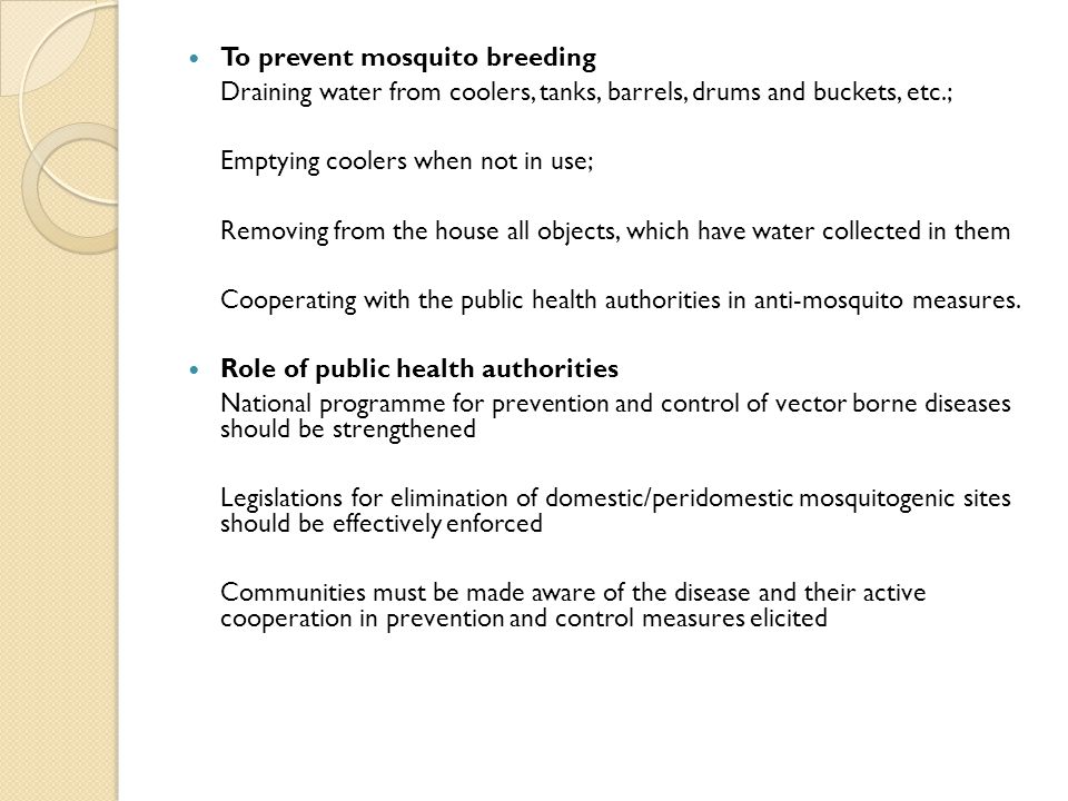 To prevent mosquito breeding