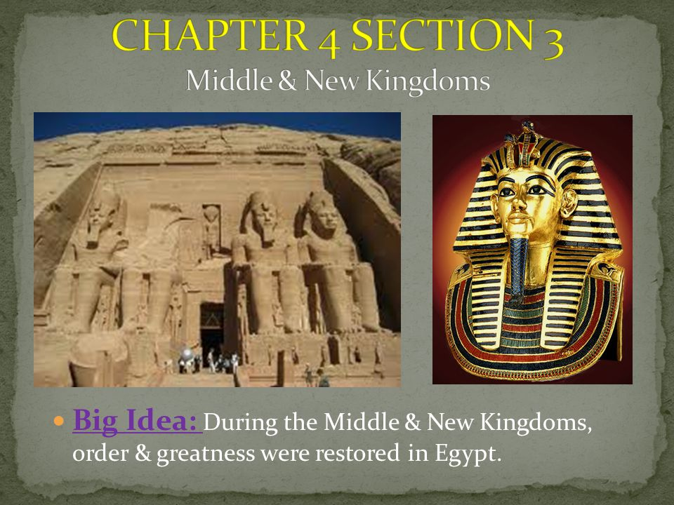 CHAPTER 4 SECTION 3 Middle & New Kingdoms