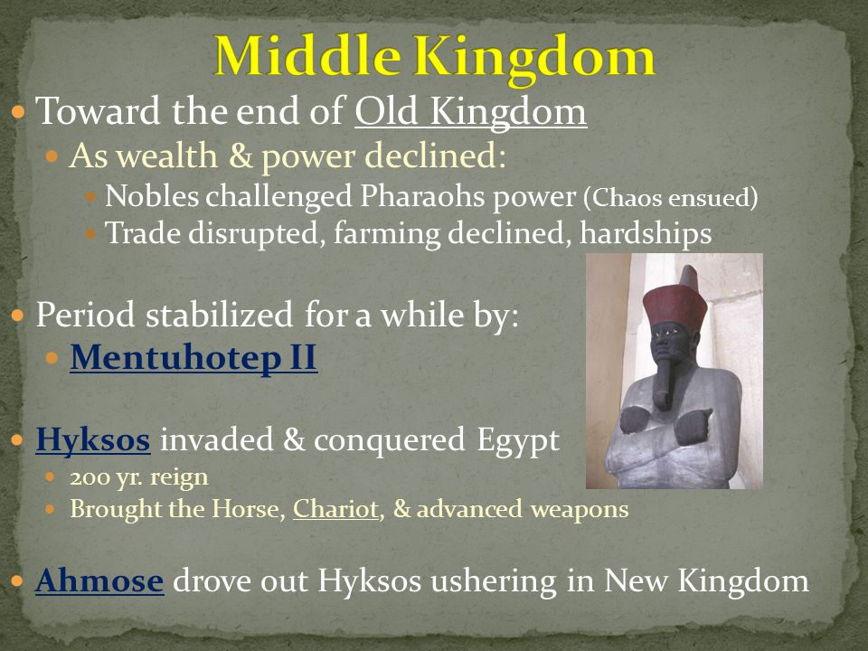 Middle Kingdom Toward the end of Old Kingdom