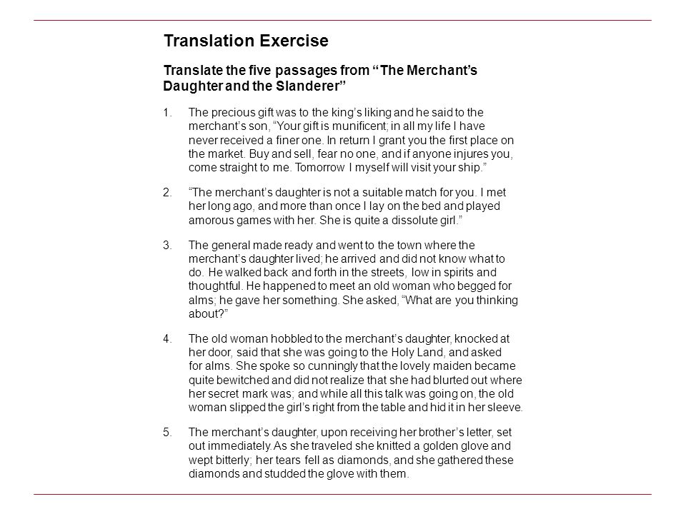 Translation Exercise Translate the five passages from The Merchant's Daughter and the Slanderer