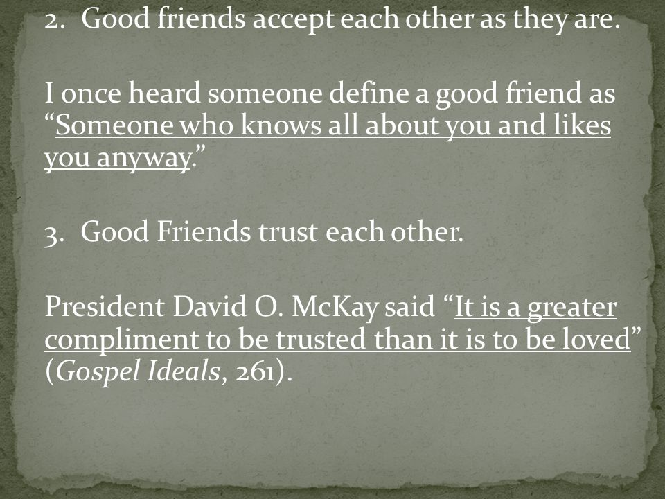 3. Good Friends trust each other.