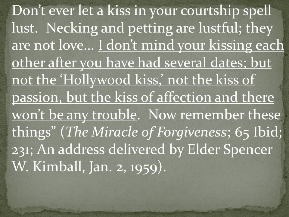 Don't ever let a kiss in your courtship spell lust