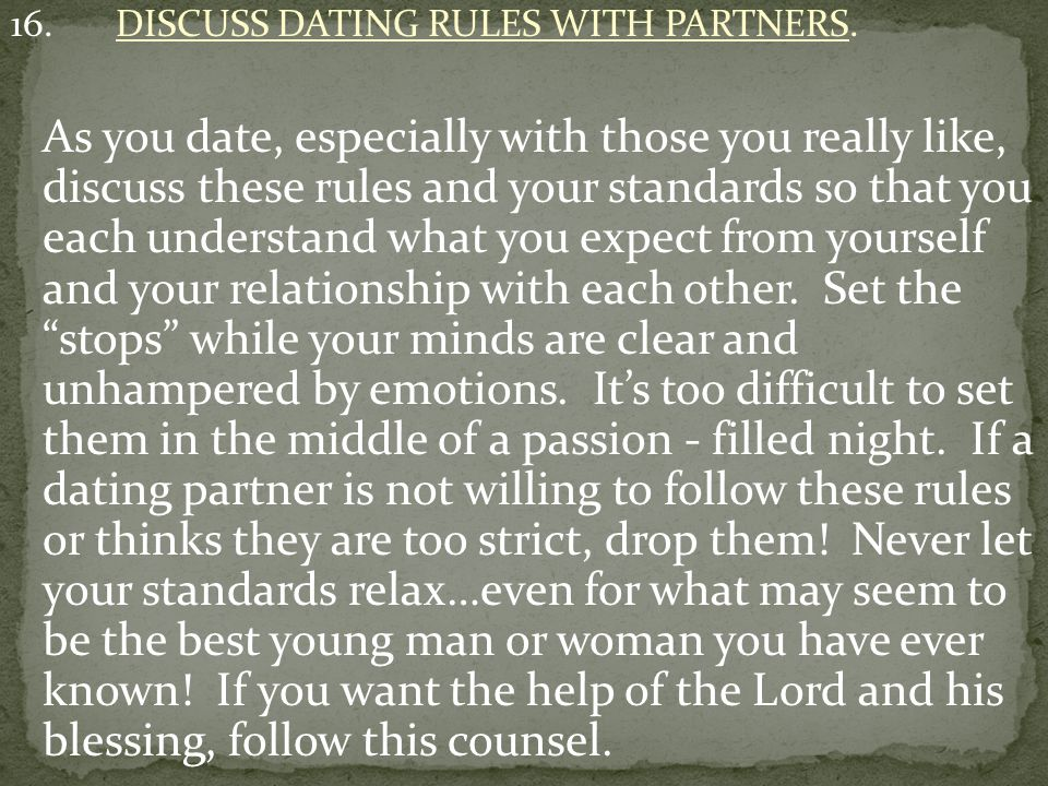 16. DISCUSS DATING RULES WITH PARTNERS.