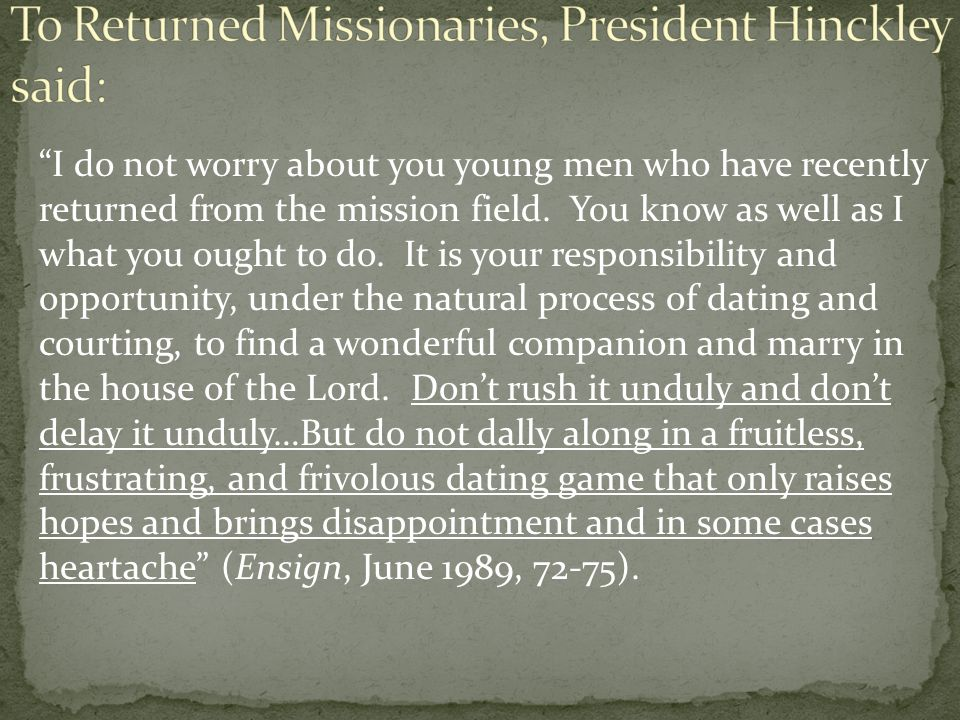 To Returned Missionaries, President Hinckley said:
