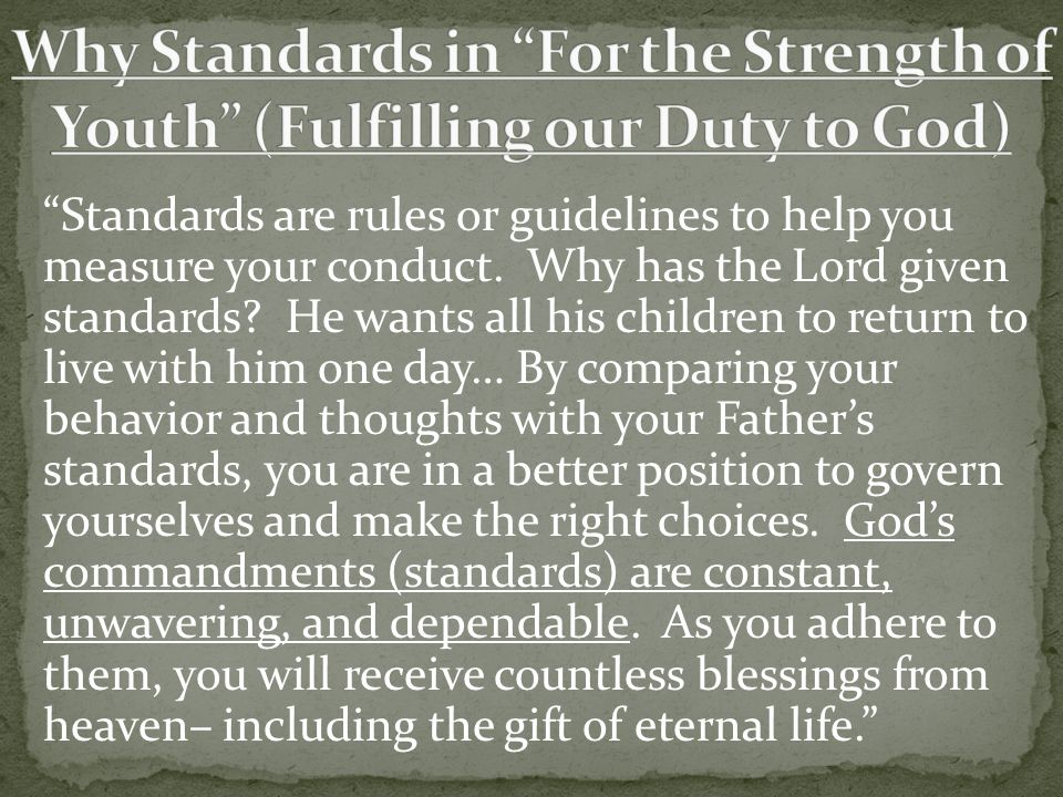 Why Standards in For the Strength of Youth (Fulfilling our Duty to God)